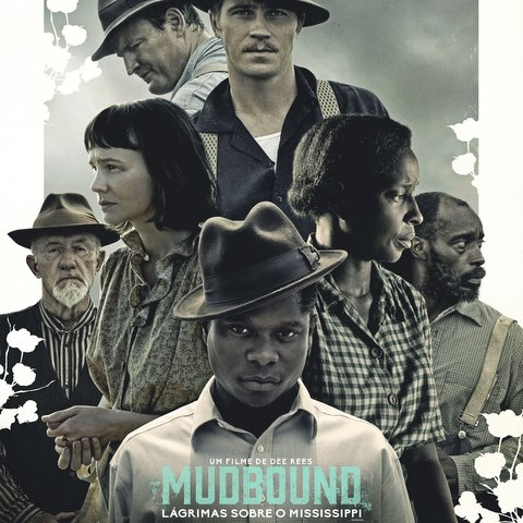 Cinema: Mudbound - Lágrimas Sobre o Mississippi