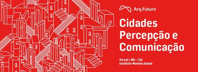 IMS recebe debate Cidades | Percepção e Comunicação nesta quarta, 04 de Outubro